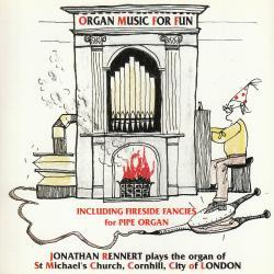 Cover image for Organ Music for Fun / The Organ of St. Michael's Cornhill, London