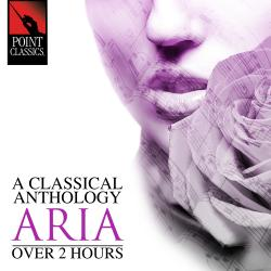 Cover image for A Classical Anthology: Aria (Over 2 Hours)