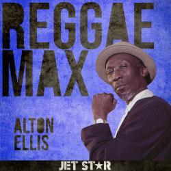 Cover image for Reggae Max: Alton Ellis
