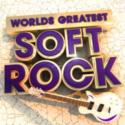 Cover image for Worlds Greatest Soft Rock - The Only Smooth Rock Album You'll Ever Need ( Deluxe Version )