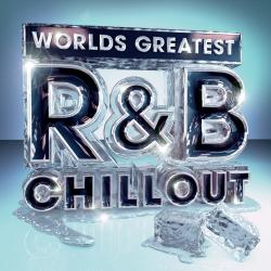 Cover image for Worlds Greatest R&B Chillout - the Only Chilled Smooth Slow Jams Album You'll Ever Need (Rnb Deluxe Slowjamz Edition)