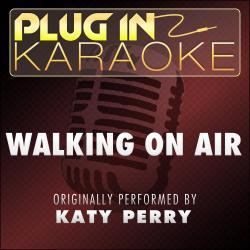 Cover image for Walking on Air (Originally Performed by Katy Perry) [Karaoke Version]