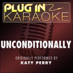 Cover image for Unconditionally (Originally Performed by Katy Perry) [Karaoke Version]