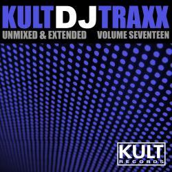 Cover image for Kult Records Presents: Kult DJ Traxx, Vol. 17