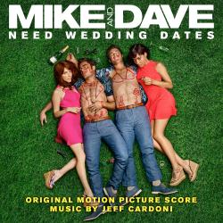 Cover image for Mike and Dave Need Wedding Dates (Original Motion Picture Score)