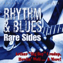 """Cover image for Reader's Digest Music: Rhythm & Blues Rare Sides: Arthur """"Big Boy"""" Crudup, Howlin' Wolf and More!"""