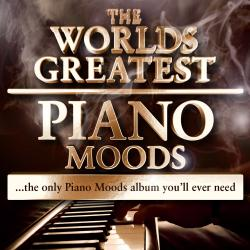 Cover image for World's Greatest Piano Moods - The Only Piano Moods Album You'll Ever Need (Deluxe Edition)