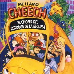 Cover image for Me Llamo Cheech El Chofer Del Autobys De La Escuela