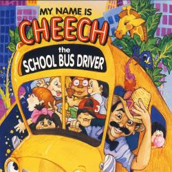 Cover image for My Name Is Cheech The School Bus Driver
