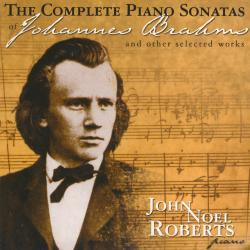 Cover image for The Complete Piano Sonatas Of Johannes Brahms & Other Selected Works