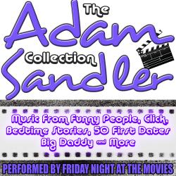 Cover image for The Adam Sandler Collection: Music from 18 Hit Movies including Bedtime Stories, The Wedding Singer & Funny People