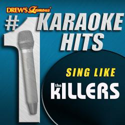 Cover image for Drew's Famous # 1 Karaoke Hits: Sing like The Killers
