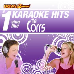 Cover image for Drew's Famous # 1 Karaoke Hits: Sing like The Corrs
