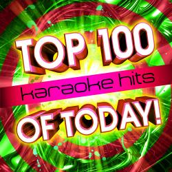Cover image for Top 100 Karaoke Hits Of Today!