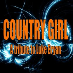 Cover image for Country girl (A tribute to Luke Bryan)