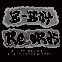 Cover image for B-Boy Records: The Masterworks