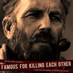 Cover image for Famous for Killing Each Other: Music from and Inspired by Hatfields & Mccoys