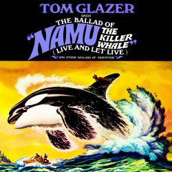 """Cover image for The Ballad of """"Namu the Killer Whale"""" & Other Ballads of Adventure"""