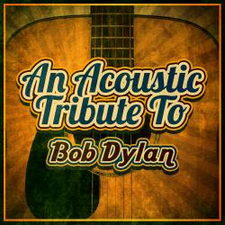 Cover image for An Acoustic Tribute to Bob Dylan