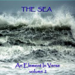 Cover image for The Sea - An Element In Verse - Volume 2