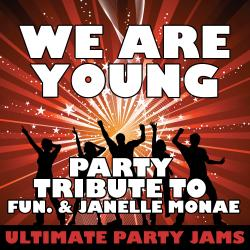 Cover image for We Are Young (Party Tribute to Fun. & Janelle Monae)