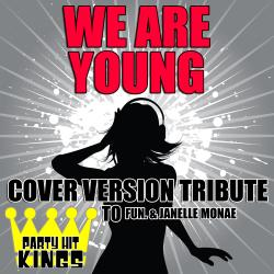 Cover image for We Are Young (Cover Version Tribute to Fun. & Janelle Monae)