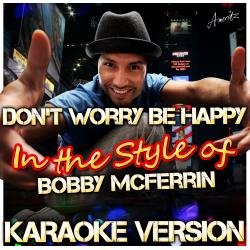 Cover image for Don't Worry Be Happy (In the Style of Bobby Mcferrin) [Karaoke Version]