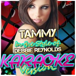 Cover image for Tammy (In the Style of Debbie Reynolds) [Karaoke Version]