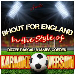 Cover image for Shout for England (In the Style of Dizzee Rascal & James Corden) [Karaoke Version]