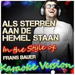 Cover image for Als Sterren Aan De Hemel Staan (In the Style of Frans Bauer) [Karaoke Version]