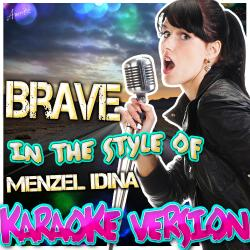 Cover image for Brave (In the Style of Menzel Idina) [Karaoke Version]