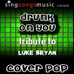 Cover image for Drunk On You (Tribute to Luke Bryan)
