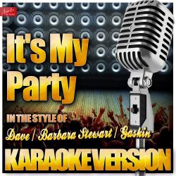 Cover image for It's My Party (In the Style of Dave / Barbara Stewart / Gaskin) [Karaoke Version]