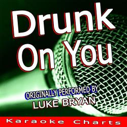Cover image for Drunk On You (Originally Performed By Luke Bryan)