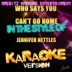 Cover image for Who Says You Can't Go Home (In the Style of Bon Jovi and Jennifer Nettles) [Karaoke Version]