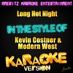 Cover image for Long Hot Night (In the Style of Kevin Costner & Modern West) [Karaoke Version] - Single