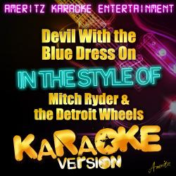 Cover image for Devil With the Blue Dress On (In the Style of Mitch Ryder & The Detroit Wheels) [Karaoke Version]