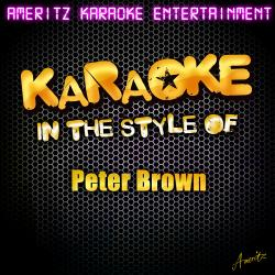 Cover image for Karaoke (In the Style of Peter Brown)