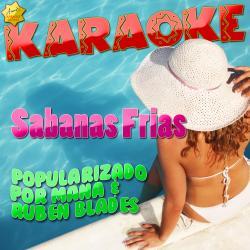 Cover image for Sabanas Frias (Popularizado por Mana & Ruben Blades) [Karaoke Version]