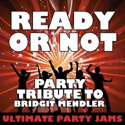 Cover image for Ready or Not (Party Tribute to Bridgit Mendler) - Single