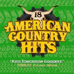 Cover image for Kiss Tomorrow Goodbye (Tribute to Luke Bryan)
