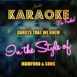 Cover image for Ghosts That We Knew (In the Style of Mumford & Sons) [Karaoke Version]