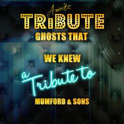Cover image for Ghosts That We Knew (A Tribute to Mumford & Sons)