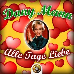 Cover image for Dany Mann - Alle Tage Liebe