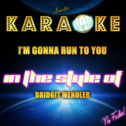 Cover image for I'm Gonna Run to You (In the Style of Bridgit Mendler) [Karaoke Version] - Single