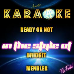 Cover image for Ready or Not (In the Style of Bridgit Mendler) [Karaoke Version] - Single