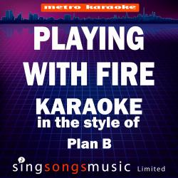 Cover image for Playing With Fire (In the Style of Plan B) [Karaoke Version] - Single
