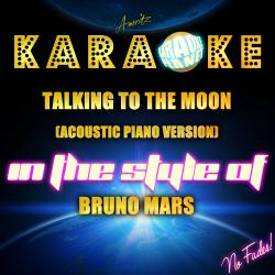 Cover image for Talking to the Moon (Acoustic Piano Version) [In the Style of Bruno Mars] [Karaoke Version] - Single