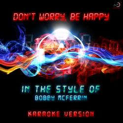 Cover image for Don't Worry, Be Happy (In the Style of Bobby Mcferrin) [Karaoke Version] - Single