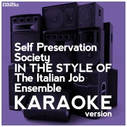 Cover image for Self Preservation Society (In the Style of the Italian Job Ensemble) [Karaoke Version] - Single